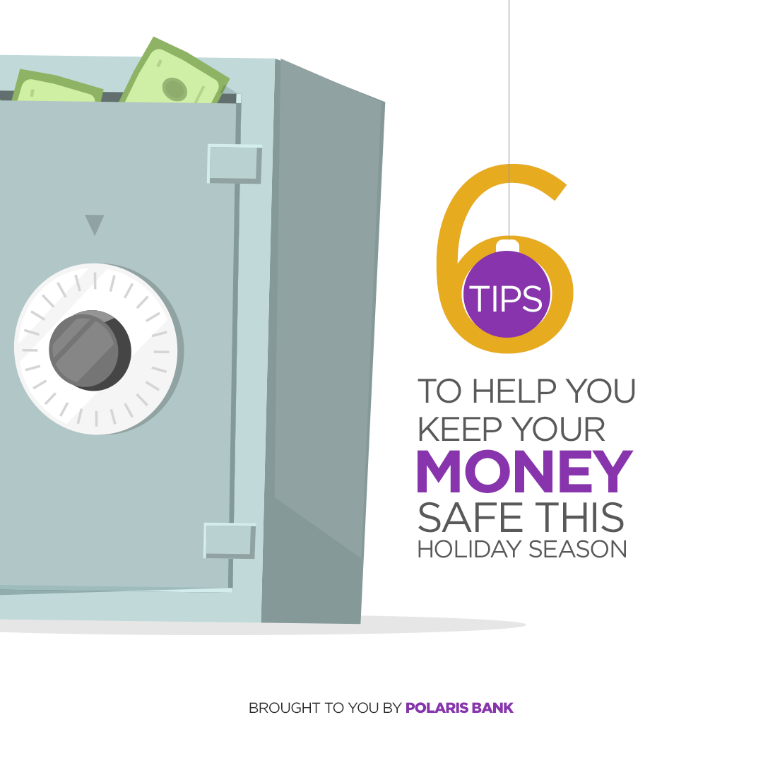 6 tips to help you keep your money safe this holiday season - Polaris Bank