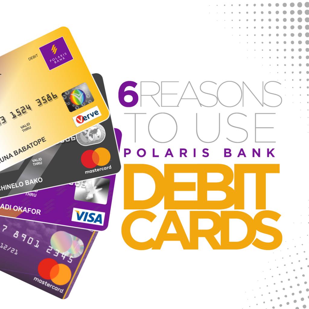 6 Reasons to Use Polaris Bank Debit Cards
